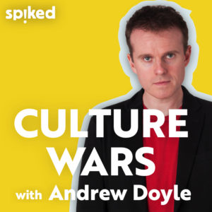 Culture Wars with Andrew Doyle